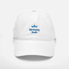 Birthday Dude! Baseball Baseball Cap