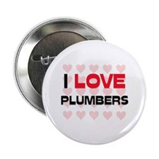 "I LOVE PLUMBERS 2.25"" Button"