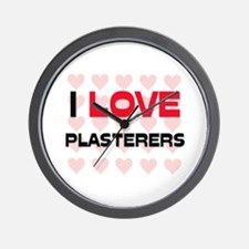 I LOVE PLASTERERS Wall Clock