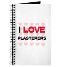 I LOVE PLASTERERS Journal