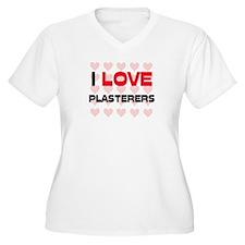 I LOVE PLASTERERS T-Shirt