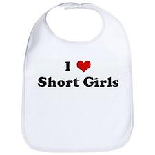 I Love Short Girls Bib
