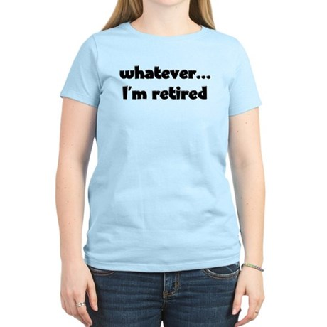 I'm Retired Women's Light T-Shirt