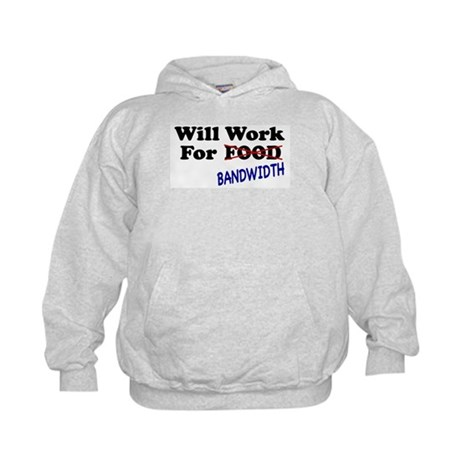 Will Work For Bandwidth Kids Hoodie