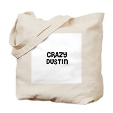 CRAZY DUSTIN Tote Bag