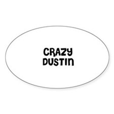CRAZY DUSTIN Oval Decal