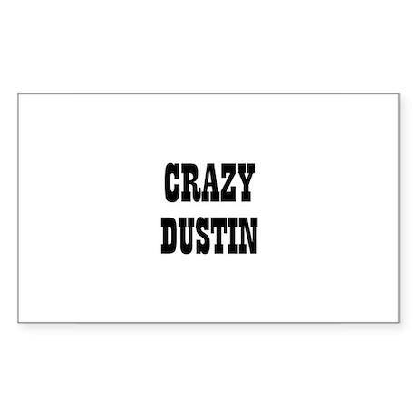 CRAZY DUSTIN Rectangle Sticker