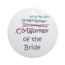 Whatever of the Bride Ornament (Round)
