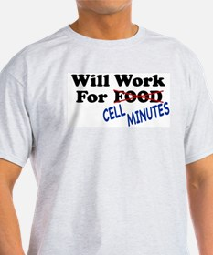 Will Work For Cell Minutes Ash Grey T-Shirt