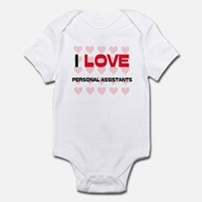 I LOVE PERSONAL ASSISTANTS Infant Bodysuit