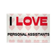 I LOVE PERSONAL ASSISTANTS Rectangle Magnet