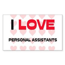 I LOVE PERSONAL ASSISTANTS Rectangle Decal