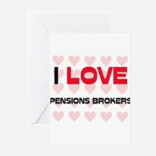 I LOVE PENSIONS BROKERS Greeting Cards (Pk of 10)