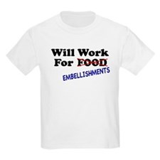 Will Work For Embellishments Kids T-Shirt