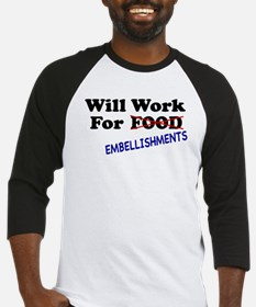 Will Work For Embellishments Baseball Jersey