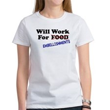 Will Work For Embellishments Tee