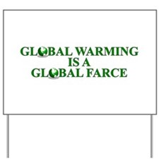 Global Warming Global Farce, Yard Sign