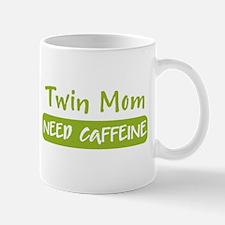Twin Mom - Need Caffeine- Coffee Mug