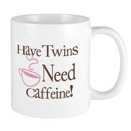 Have Twins Need Caffeine (Pink) - Coffee Mug