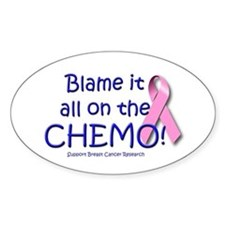 Blame it All On the Chemo! Oval Decal