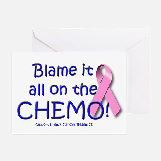 Blame it All On the Chemo! Greeting Card