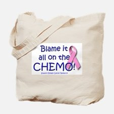 Blame it All On the Chemo! Tote Bag