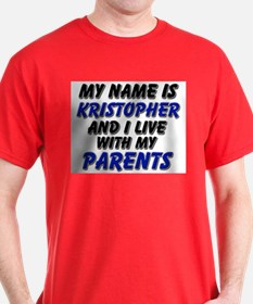 my name is kristopher and I live with my parents D
