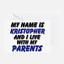 my name is kristopher and I live with my parents G