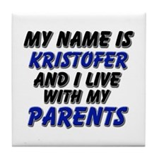 my name is kristofer and I live with my parents Ti