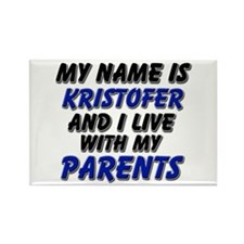 my name is kristofer and I live with my parents Re