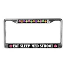 Eat Sleep Med School License Plate Frame