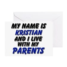 my name is kristian and I live with my parents Gre