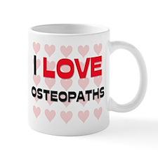 I LOVE OSTEOPATHS Mug