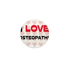 I LOVE OSTEOPATHS Mini Button (10 pack)