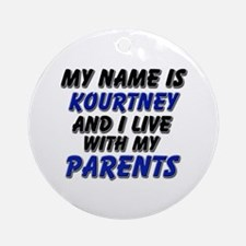 my name is kourtney and I live with my parents Orn