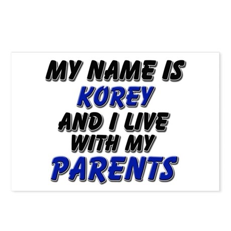 my name is korey and I live with my parents Postca