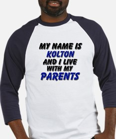 my name is kolton and I live with my parents Baseb