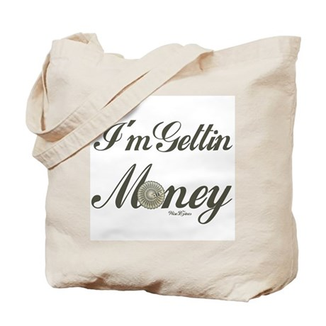 I'm Gettin Money Tote Bag