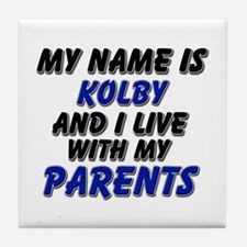 my name is kolby and I live with my parents Tile C