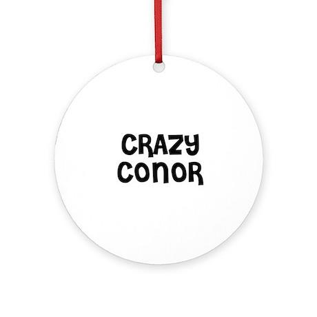 CRAZY CONOR Ornament (Round)