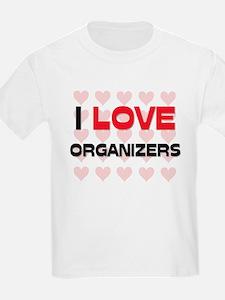 I LOVE ORGANIZERS T-Shirt
