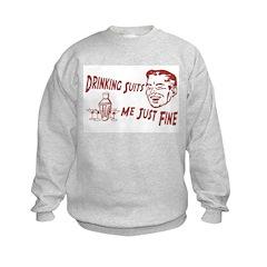 Drinking Suits Me Just Fine Sweatshirt