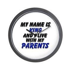 my name is king and I live with my parents Wall Cl