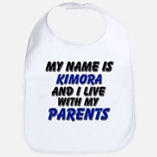 my name is kimora and I live with my parents Bib