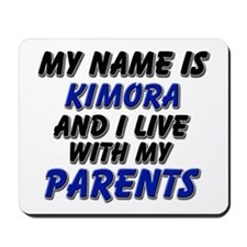 my name is kimora and I live with my parents Mouse