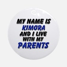 my name is kimora and I live with my parents Ornam