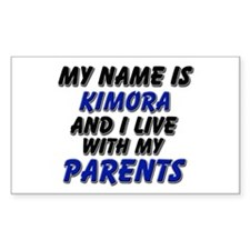 my name is kimora and I live with my parents Stick