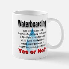 Waterboarding Yes or No? Mug