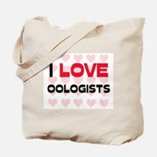 I LOVE OOLOGISTS Tote Bag