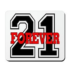 21 FOREVER Mousepad